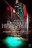 Dunkler Herrscher :  Fürsten des Abgrunds von Marc Stehle