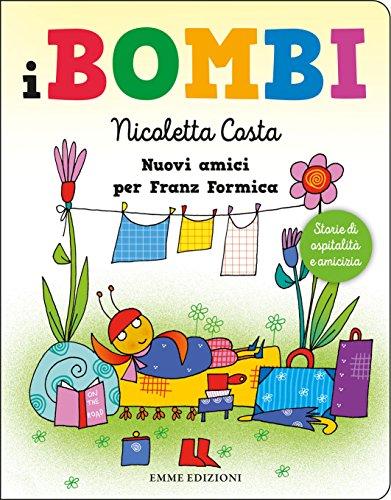 Nuovi amici per Franz Formica. I Bombi. Ediz. a colori