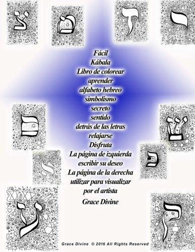 Fácil Kábala Libro de colorear aprender alfabeto hebreo simbolismo secreto sentido detrás de las letras relajarse Disfruta La página de izquierda para visualizar por el artista Grace Divine
