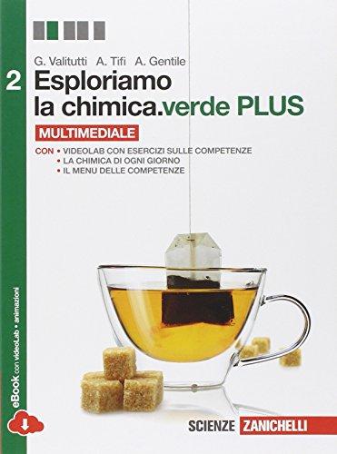 Esploriamo la chimica. Ediz. verde. Per le Scuole superiori. Con e-book. Con espansione online: 2