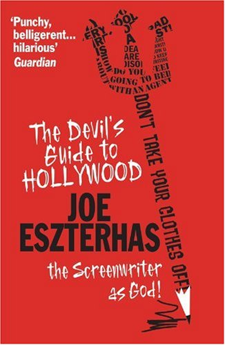 The Devil's Guide to Hollywood por Joe Eszterhas