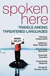 Spoken Here: Travel Among Threatened Languages