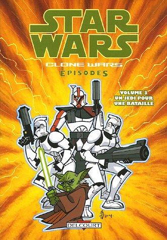 Star Wars The Clone Wars, Tome 3 : Un Jedi pour une bataille