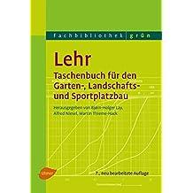 Lehr - Taschenbuch für den Garten-, Landschafts- und Sportplatzbau