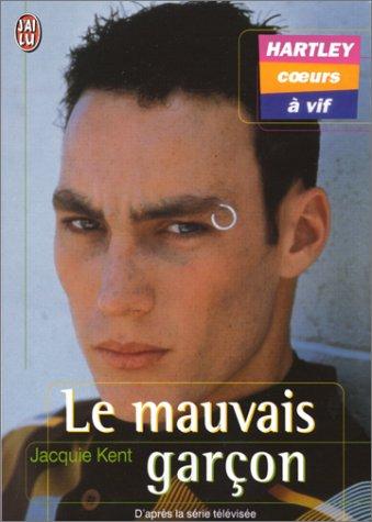 Hartley, coeurs à vif, tome 2 : Le Mauvais garçon par Jacquie Kent