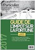Telecharger Livres Guide de l impot sur la fortune Avril 2017 Comment declarer (PDF,EPUB,MOBI) gratuits en Francaise