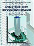 Design Of Modern Highrise Reinforced Concrete Structures (Series On Innovation In Structures And Construction)
