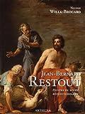 Jean-Bernard Restout - 1732-1796. Peintre du roi et révolutionnaire