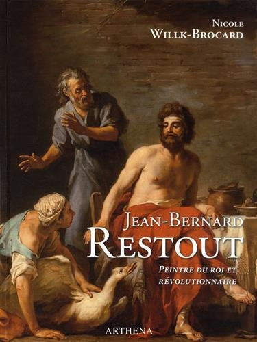 Jean-Bernard Restout : 1732-1796. Peintre du roi et rvolutionnaire