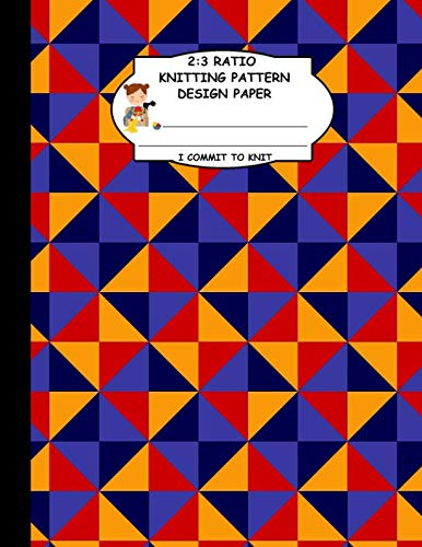 2:3 Ratio Knitting Pattern Design Paper. I Commit To Knit: Knitting Crochet Graph Paper For Designing Your Own Patterns. Red Orange Blue Diamond Shapes Geometric Pattern Cover.