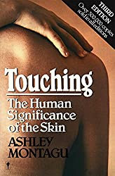 Touching: Human Significance of the Skin