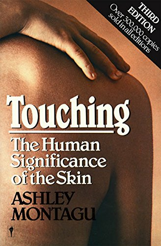 Touching: The Human Significance of the Skin por Jeanne Montague