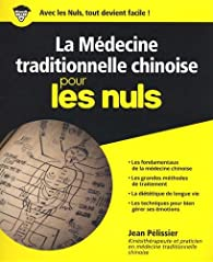 La médecine traditionnelle chinoise pour les Nuls par Jean Pélissier (III)