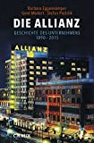 Die Allianz: Geschichte des Unternehmens 1890-2015 bei Amazon kaufen