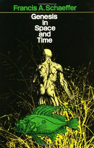Genesis in Space and Time: The Flow of Biblical History (Bible commentary for layman) by Francis A. Schaeffer (1972-08-01)