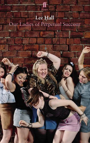 Our Ladies of Perpetual Succour by Lee Hall (2015-09-03)