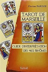 Tarot de Marseille : Guide d'interprétation des 462 binômes