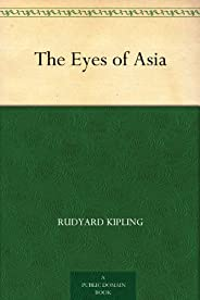 The Eyes of Asia (English Edition)