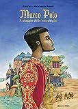 Marco Polo. Il viaggio delle meraviglie