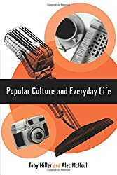 Popular Culture and Everyday Life (Theory, Culture & Society (Paperback))