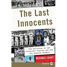 The Last Innocents LP: The Collision of the Turbulent Sixties and the Los Angeles Dodgers by Michael Leahy (2016-05-24)