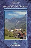 Walking in the Haute Savoie: North: Book 1: South of Lake Geneva (Salyve, Vally Verte Chablais): North (South of Lake Geneva): Book 1 (north) (Cicerone Mountain Walking)