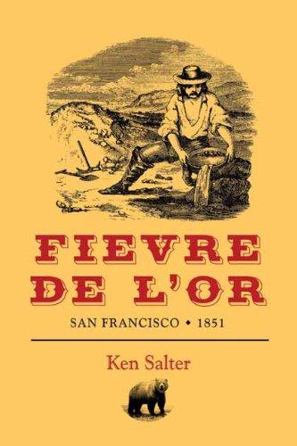 Fievre De L'Or: San Francisco 1851