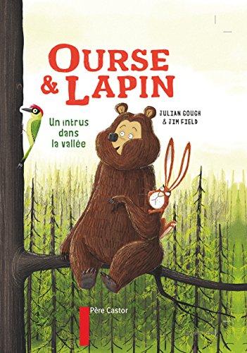 Ourse & lapin (2) : Un intrus dans la vallée
