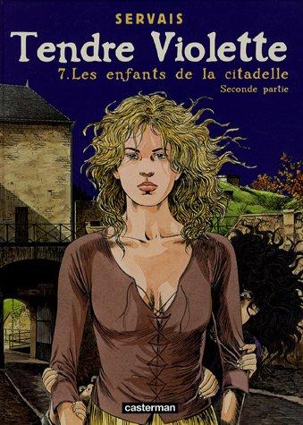 Tendre Violette, Tome 7 : Les enfants de la Citadelle : Seconde partie