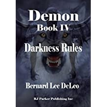 Demon (Book 4) Darkness Rules (Mike Rawlins and Demon the Dog)
