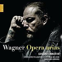 Wagner: Opera Arias - Evgeny Nikitin by Orchestre Philharmonique Royal de Li??ge