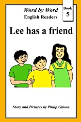Lee has a friend: Volume 5 (Word by Word graded readers)