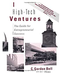 High-tech Ventures: The Guide For Entrepreneurial Success: A Guide for Entrepreneurial Success