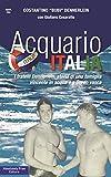 Acquario Italia: I fratelli Dennerlein, storia di una famiglia vincente in acqua e a bordo vasca (Sport.doc)