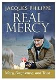 Echtes Mercy: Mary, Vergebung, und Vertrauen