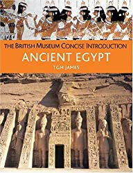 The British Museum Concise Introduction to Ancient Egypt by T.G.H. James (2005-09-30)