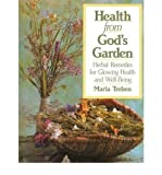 Health from God's Garden: Herbal Remedies for Glowing Health and Glorious Well-being 1St edition by Treben, Maria (1987) Paperback