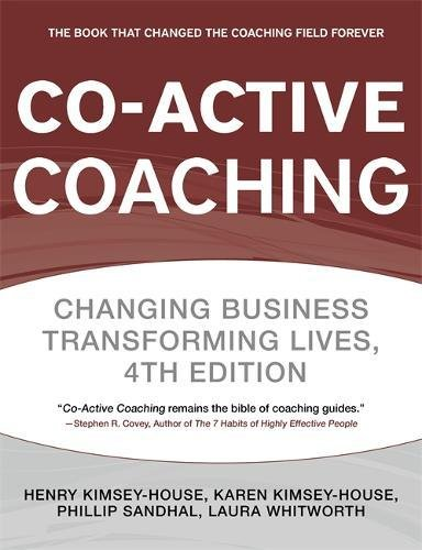 Co-Active Coaching: Changing Business, Transforming Lives - 4th edition
