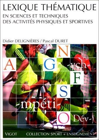 Lexique thématique en sciences et techniques des activités physiques et sportives de Delignières, Didier (1999) Poche
