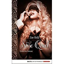 Süße Qual: Erotischer Roman