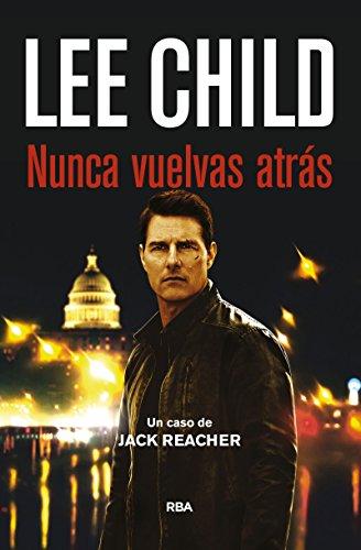 Nunca vuelvas atrás: Serie Jack Reacher XVIII (NOVELA POLICÍACA BIB)