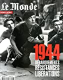 Le Monde, Hors-série : 1944, débarquements, résistances, libérations