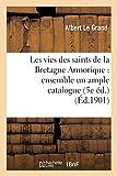 Telecharger Livres Les vies des saints de la Bretagne Armorique ensemble un ample catalogue chronologique et historique des evesques d icelle 5e ed (PDF,EPUB,MOBI) gratuits en Francaise