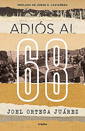 Adiós al 68 eBook: Joel Ortega Juárez: Amazon.es: Tienda Kindle