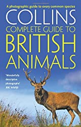 Collins Complete British Animals: A photographic guide to every common species (Collins Complete Guide) (Collins Complete Guides)