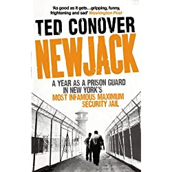 Newjack: A Year as a Prison Guard in New York's Most Infamous Maximum Security Jail