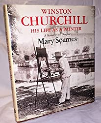 WINSTON CHURCHILL: HIS LIFE AS A PAINTER.