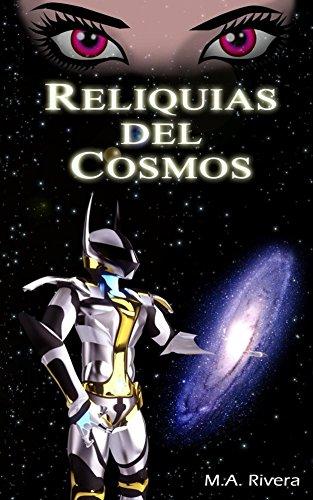 Reliquias del Cosmos por Miguel Rivera