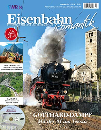Eisenbahn Romantik Magazin - Unterwegs mit Lust und Leidenschaft - Gotthard-Dampf - Mit der 01 ins...