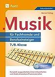 Musik für Fachfremde und Berufseinsteiger 7-8: Komplett ausgearbeitete Unterrichtseinheiten und direkt einsetzbare Praxismaterialien (7. und 8. Klasse) (Fachfremd unterrichten Sekundarstufe)